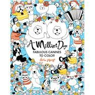 A Million Dogs Fabulous Canines to Color by Mayo, Lulu, 9781454710110