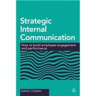 Strategic Internal Communication by Cowan, David, 9780749470111