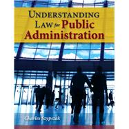 Understanding Law for Public Administration by Szypszak, Charles, 9780763780111