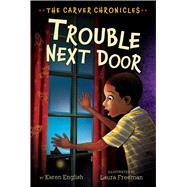 Trouble Next Door by English, Karen; Freeman, Laura, 9781328900111
