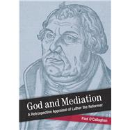 God and Mediation by O'Callaghan, Paul, 9781506410111