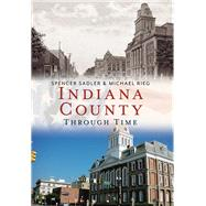 Indiana County by Sadler, Spencer; Reig, Michael, 9781625450111