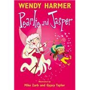Pearlie and Jasper by Harmer, Wendy; Zarb, Mike, 9781741660111