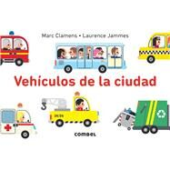 Veh�culos de la ciudad by Clamens, Marc; James, Laurence, 9788491010111