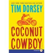 Coconut Cowboy by Dorsey, Tim, 9780062440112