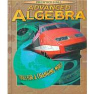 Advanced Algebra by Bellman, Allan; Bragg, Sadie Chavis; Chapin, Suzanne H.; Gardella, Theodore J.; Hall, Bettye C.; Handlin, William G., 9780134190112