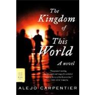 The Kingdom of This World: A Novel by Carpentier; de Onís; Danticat, 9780374530112