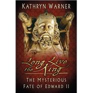 Long Live the King by Warner, Kathryn, 9780750970112