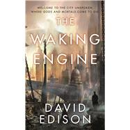 The Waking Engine by Edison, David, 9780765370112