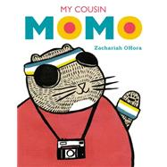 My Cousin Momo by Ohora, Zachariah, 9780803740112