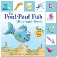 Lift-the-Flap Tab: Hide-and-Seek, Pout-Pout Fish by Diesen, Deborah; Hanna, Dan, 9781250060112