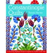 Constantinople Quilts by Harvey, Tamsin, 9781617450112