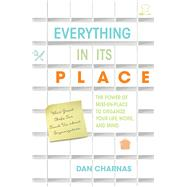 Everything in Its Place by Charnas, Dan, 9781635650112
