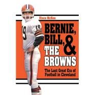 Bernie, Bill, and the Browns by Mckee, Vince, 9781681570112