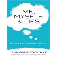 Me, Myself, & Lies by Rothschild, Jennifer, 9780736960113