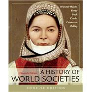 A History of World Societies, Concise, Combined Volume by Wiesner-Hanks, Merry E.; Buckley Ebrey, Patricia; Beck, Roger B.; Davila, Jerry; Crowston, Clare Haru; McKay, John P., 9781319070113