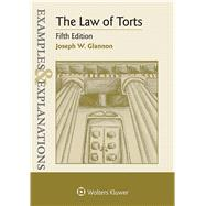 Examples & Explanations for  The Law of Torts by Glannon, Joseph W., 9781454850113
