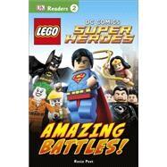 DK Readers L2: LEGO DC Comics Super Heroes: Amazing Battles! by DK Publishing, 9781465430113