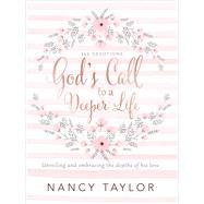 God's Call to a Deeper Life by Taylor, Nancy, 9781496430113
