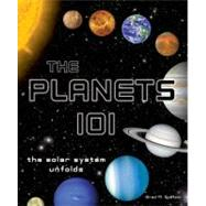 The Planets 101: The Solar System Unfolds