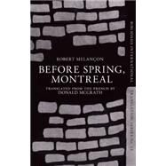 Montréal Before Spring by Melançon, Robert; Mcgrath, Donald, 9781771960113