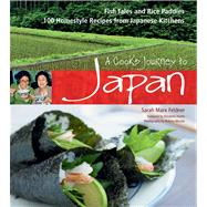 A Cook's Journey to Japan: Fish Tales and Rice Paddies: 100 Homestyle Recipes from Japanese Kitchens by Feldner, Sarah Marx, 9784805310113