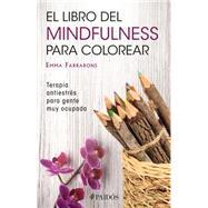 El libro de mindfulness para colorear by Farrarons, Emma, 9786077470113
