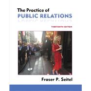 The Practice of Public Relations by Seitel, Fraser P., 9780134170114