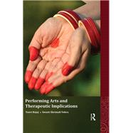 Performing Arts and Therapeutic Implications by Bajaj; Tanvi, 9780415710114