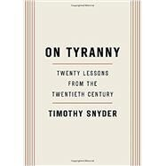 On Tyranny by SNYDER, TIMOTHY, 9780804190114