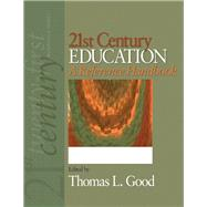 21st Century Education : A Reference Handbook by Thomas L Good, 9781412950114