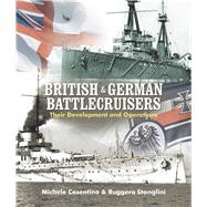 British and German Battlecruisers by Cosentino, Michele; Stanglini, Ruggero, 9781682470114