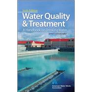 Water Quality & Treatment: A Handbook on Drinking Water by Unknown, 9780071630115