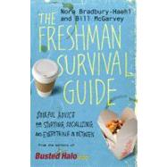 Freshman Survival Guide : Soulful Advice for Studying, Socializing, and Everything in Between by Bradbury-Haehl, Nora; McGarvey, Bill, 9780446560115