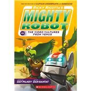 Ricky Ricotta's Mighty Robot vs. The Voodoo Vultures From Venus (Book 3) by Pilkey, Dav; Santat, Dan, 9780545630115