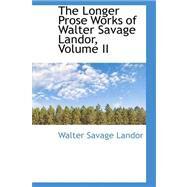 The Longer Prose Works of Walter Savage Landor by Landor, Walter Savage, 9780559350115