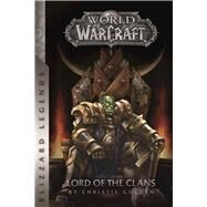 Warcraft: Lord of the Clans by Golden, Christie, 9780989700115