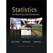 Statistics for Business and Economics by McClave, James T.; Benson, P. George; Sincich, Terry, 9780321640116
