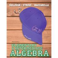 Elementary & Intermediate Algebra by Sullivan, Michael, III; Struve, Katherine R.; Mazzarella, Janet, 9780321880116