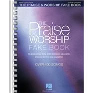 The Praise & Worship Fake Book: All B Flat Instruments, Melody, Lyrics, Chords; Over 400 Songs by Hal Leonard Publishing Corporation, 9781423440116
