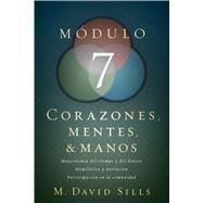Corazones, mentes y manos, módulo 7 by Sills, M. David, 9781433650116