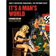It's a Man's World: Men's Adventure Magazines, the Postwar Pulps by Parfrey, Adam, 9781627310116