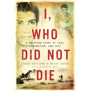 I, Who Did Not Die by Haftlang, Zahed; Aboud, Najah; May, Meredith (CON), 9781682450116