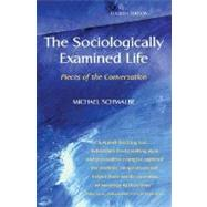 The Sociologically Examined Life: Pieces of the Conversation by Schwalbe, Michael, 9780073380117