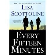 Every Fifteen Minutes by Scottoline, Lisa, 9781250010117