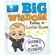 Big Wisdom from a Little Boss by Cregg, R. J., 9781481470117