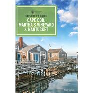Explorer's Guide Cape Cod, Martha's Vineyard, & Nantucket by Grant, Kim, 9781682680117