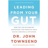 Leading from Your Gut by Townsend, John, 9780310350118