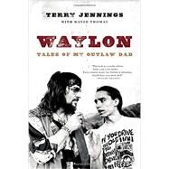 Waylon by Jennings, Terry; Thomas, David, 9780316390118