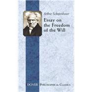 Essay on the Freedom of the Will by Schopenhauer, Arthur; Kolenda, Konstantin, 9780486440118